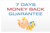 7 days No Question ask Money back Guarantee
